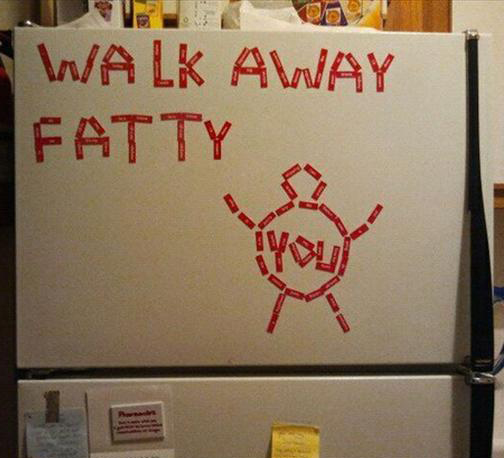 Place a before picture or any other image you want on your frig that will remind you to make healthy decisions.