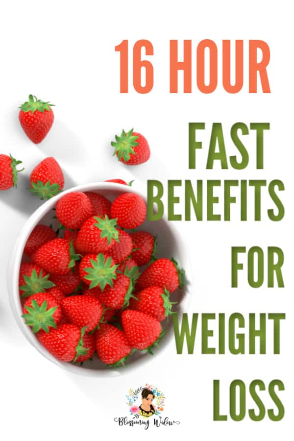 Bowl of strawberries and text that say's 16 hour fast benefits for weight loss.
