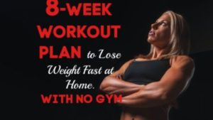8 Week Workout Plan To Lose Weight Fast At Home. No Gym.jpg