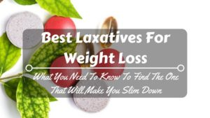 Best Laxatives For Weight Loss.jpg